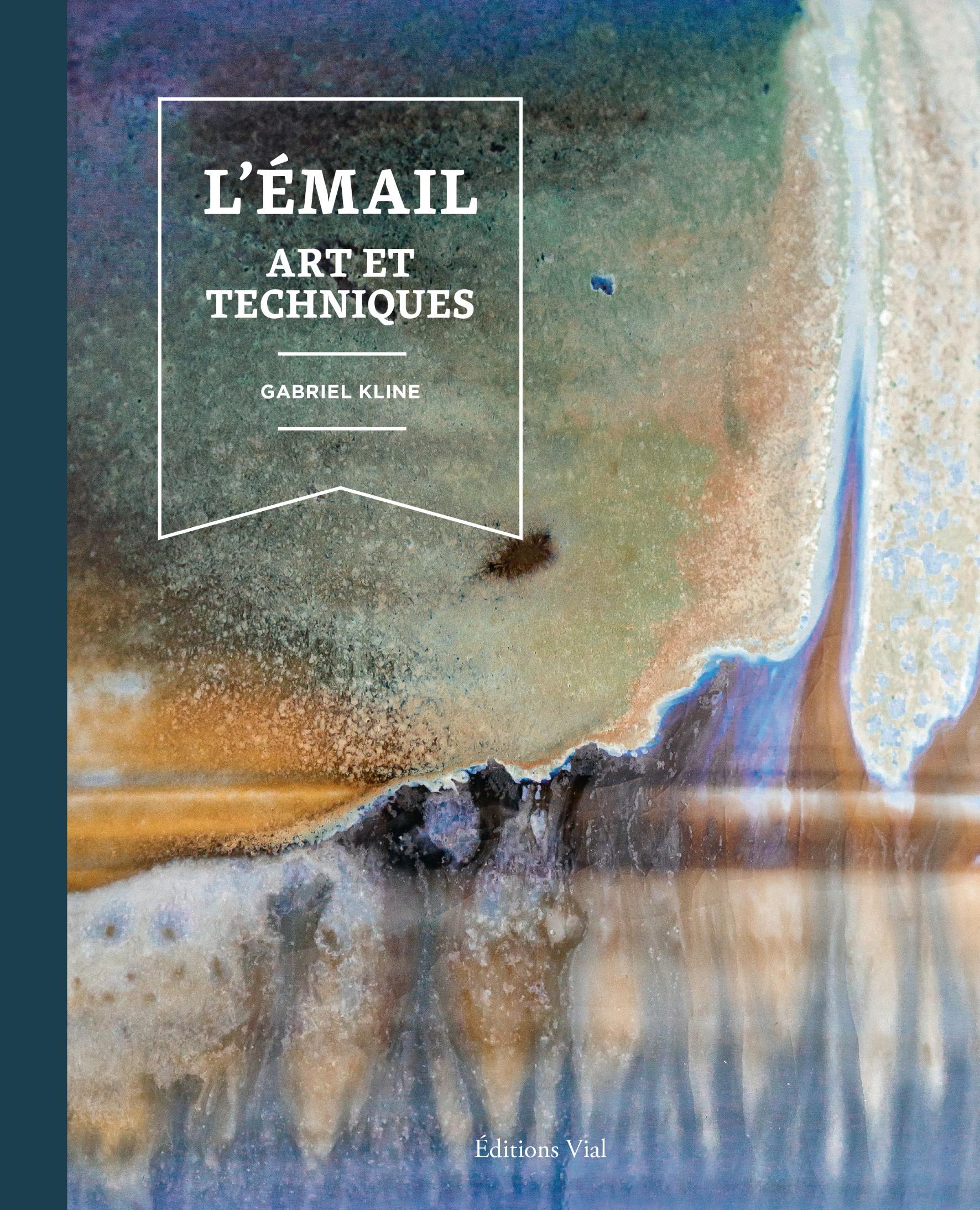 L'émail : Art et techniques.